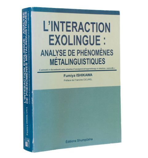 L'INTERACTION EXOLINGUE:ANALYSE DE PHENOMENES METALINGUISTIQUES