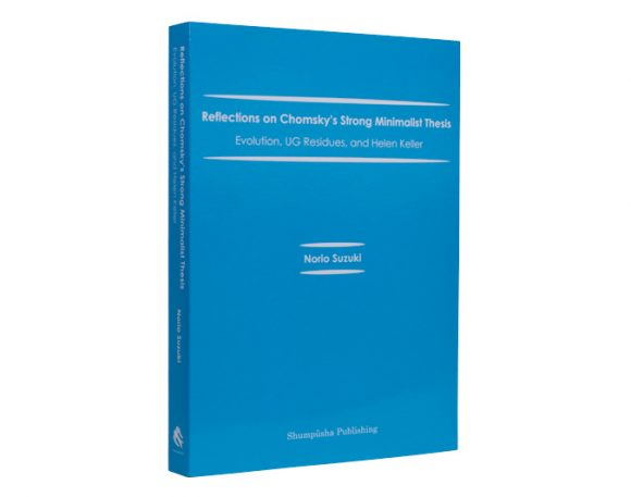 Reflections on Chomsky's Strong Minimalist Thesis: Evolution, UG Residues, and Helen Keller