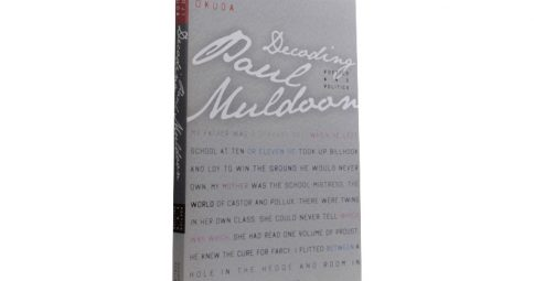 Decoding Paul Muldoon: Poetics and Politics