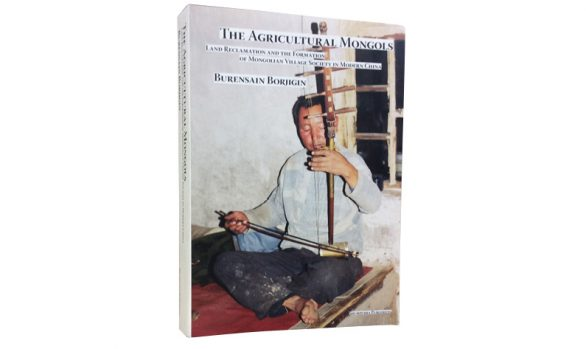 The Agricultural Mongols: Land Reclamation and the Formation of Mongolian Village Society in Modern China